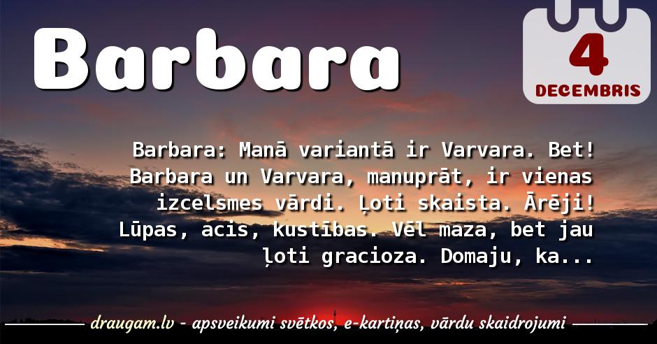 Barbara skaidrojums un vārda diena
