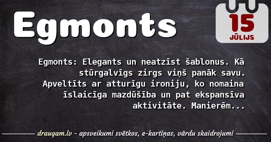 Egmonts skaidrojums un vārda diena