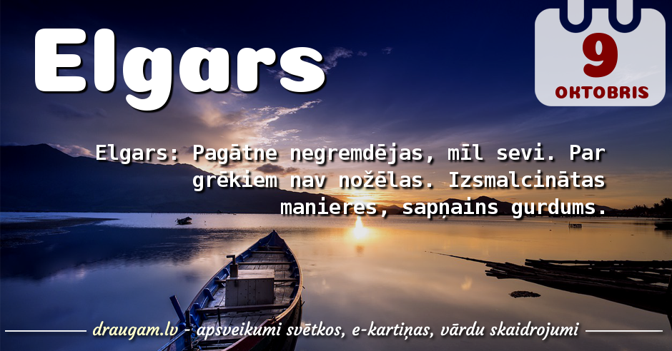 Elgars skaidrojums un vārda diena