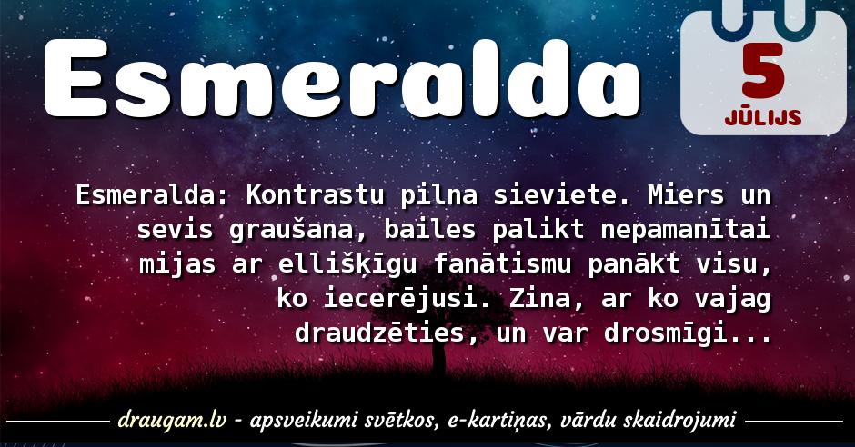 Esmeralda skaidrojums un vārda diena