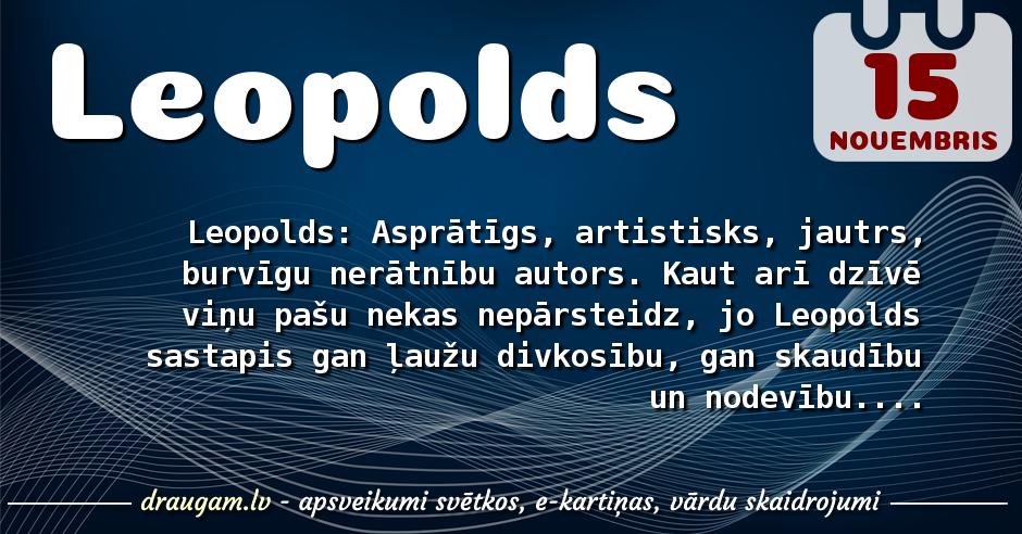 Leopolds skaidrojums un vārda diena
