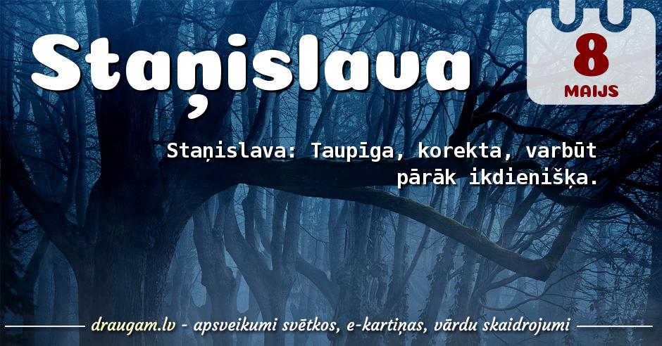 Staņislava skaidrojums un vārda diena