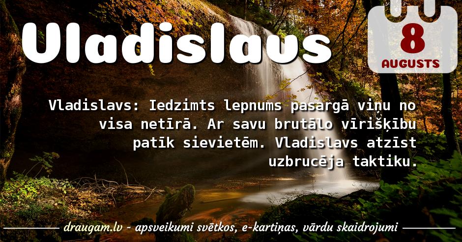 Vladislavs skaidrojums un vārda diena
